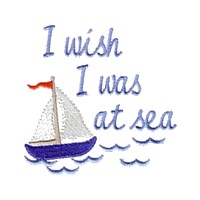 sail boat sailing boar I wish I was at sea lettering machine embroidery nautical maritime seaside beach sea swimming fishing design art pes hus dst needle passion embroidery npe