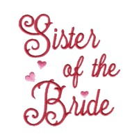 sister of the bride script lettering machine embroidery design love wedding heart party relatives art pes hus dst needle passion embroidery npe