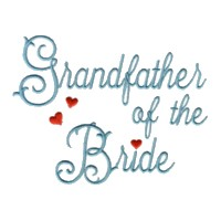grandfather of the bride scrip lettering machine embroidery design love wedding heart party relatives art pes hus dst needle passion embroidery npe