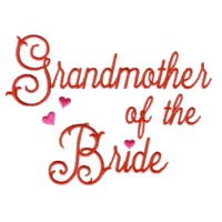 grandmother of the bride scrip lettering machine embroidery design love wedding heart party relatives art pes hus dst needle passion embroidery npe